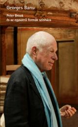Peter Brook és az egyszerű formák színháza