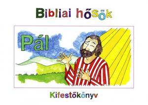 Bibliai hősök - Pál