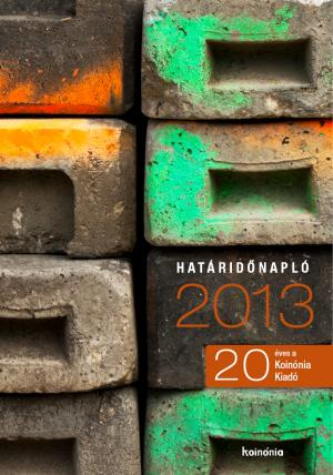 Határidőnapló 2013 - 20 éves a Koinónia Kiadó