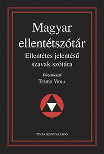 Magyar ellentétszótár - Ellentétes jelentésű szavak szótára