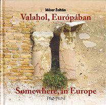 Valahol, Európában - Somewhere, in Europe