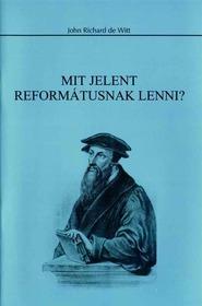 Mit jelent reformátusnak lenni?