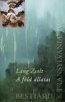 Bestiárium Transilvaniae IV. - A föld állatai