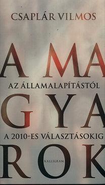 A magyarok - Az államalapítástól a 2010-es választásokig