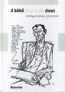 A költő (régi és új) életei - Szilágyi Domokos (1938-1976)