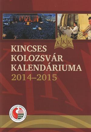 Kincses Kolozsvár kalendáriuma 2014–2015