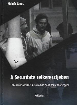 A Securitate célkeresztjében