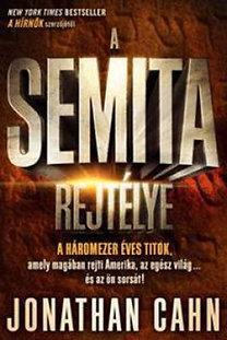 A Semita rejtélye - A háromezer éves titok, amely magában rejti Amerika, az egész világ... és az ön sorsát!