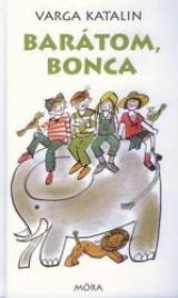 Barátom, Bonca