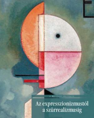 Az expresszionizmustól a szürrealizmusig