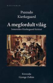 Pszeudo Kierkegaard: A megfordult világ