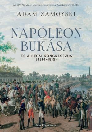 Napóleon bukása és a bécsi kongresszus - (1814-1815)