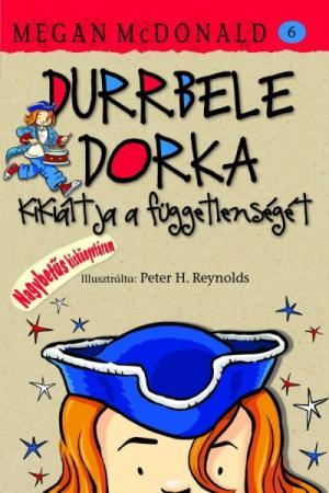 Durrbele Dorka kikiáltja függetlenségét