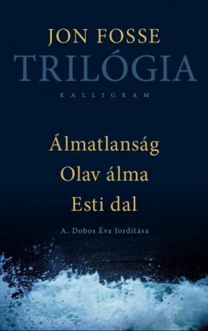 Trilógia - Álmatlanság, Olav álma, Esti dal