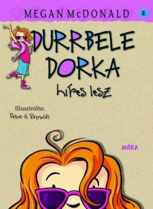 Durrbele Dorka híres lesz