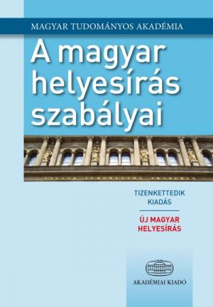 A magyar helyesírás szabályai - Új magyar helyesírás - 12. kiadás