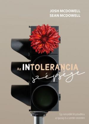 Az intolerancia szépsége