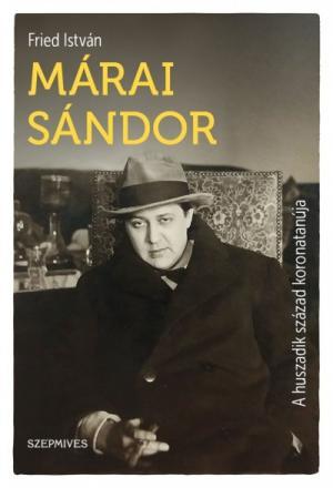 A huszadik század koronatanúja - Márai Sándor