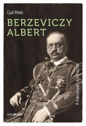 A márványarcú miniszter - Berzeviczy Albert