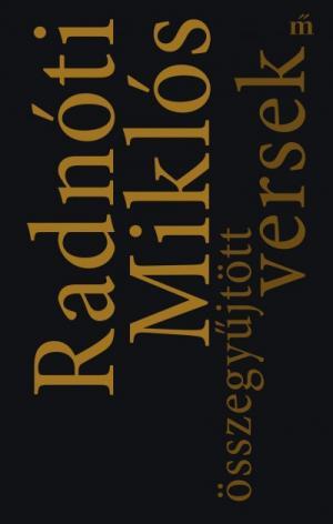 Radnóti Miklós összegyűjtött versek