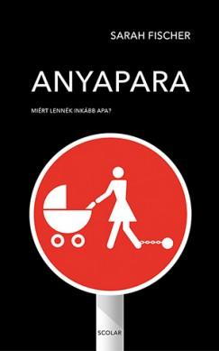 Anyapara - Miért lennék inkább apa?