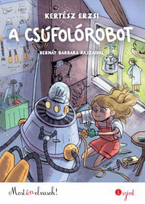A csúfolórobot - Most én olvasok!