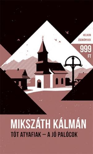 Tót atyafiak - A jó palócok - Helikon zsebkönyvek 64.