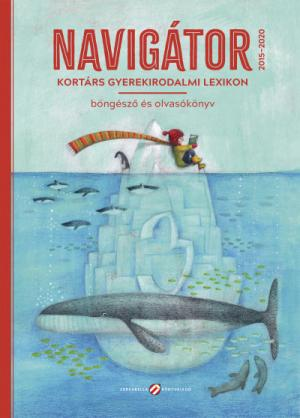 Navigátor 3. - Kortárs gyerekirodalmi lexikon, böngésző és olvasókönyv