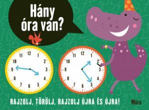 Hány óra van? - Rajzolj, törölj, rajzolj újra és újra!