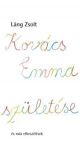 Kovács Emma születése és más elbeszélések