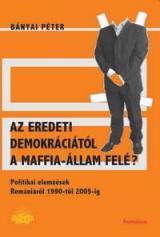 Az eredeti demokráciától a maffia-állam felé?